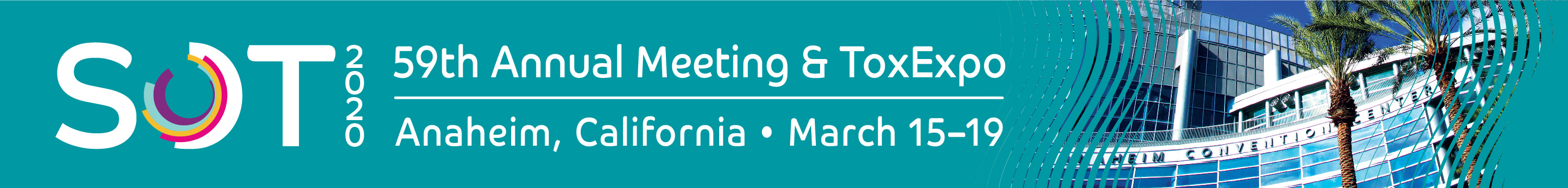 SOT 2020 - 59th Annual Meeting & ToxExpo - Anaheim, California - March 15-19
